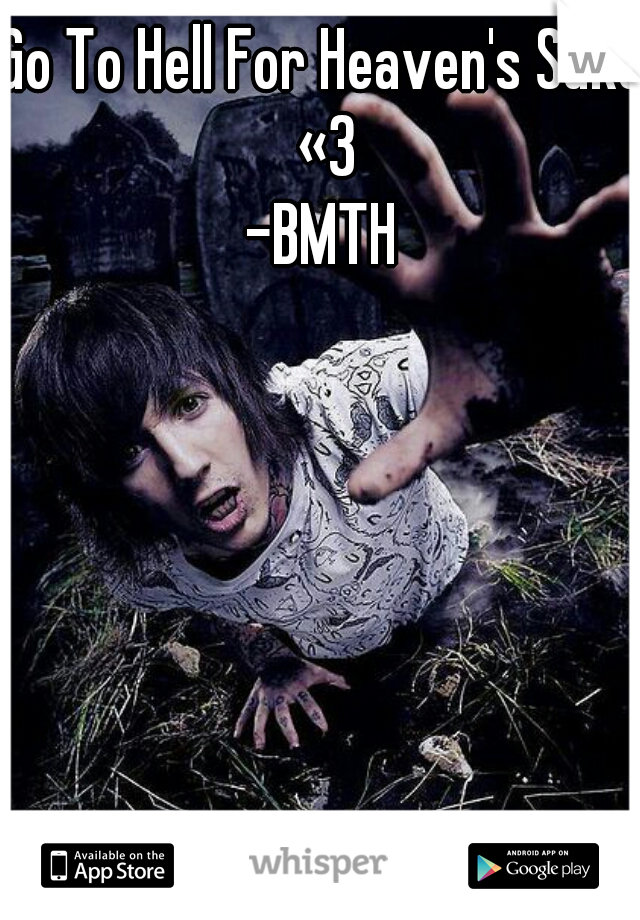 Go To Hell For Heaven's Sake «3 -BMTH