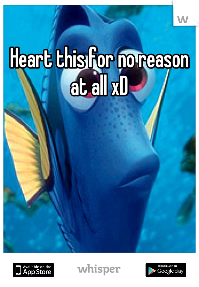 Heart this for no reason at all xD