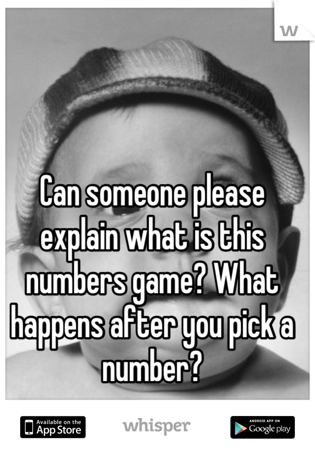 Can someone please explain what is this numbers game? What happens after you pick a number?
