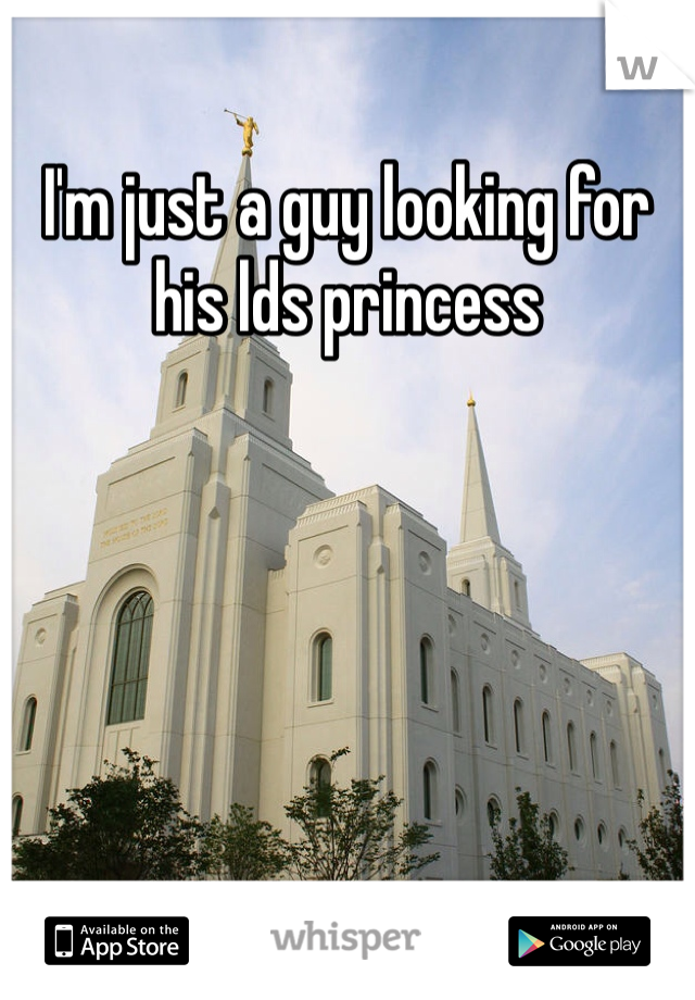 I'm just a guy looking for his lds princess