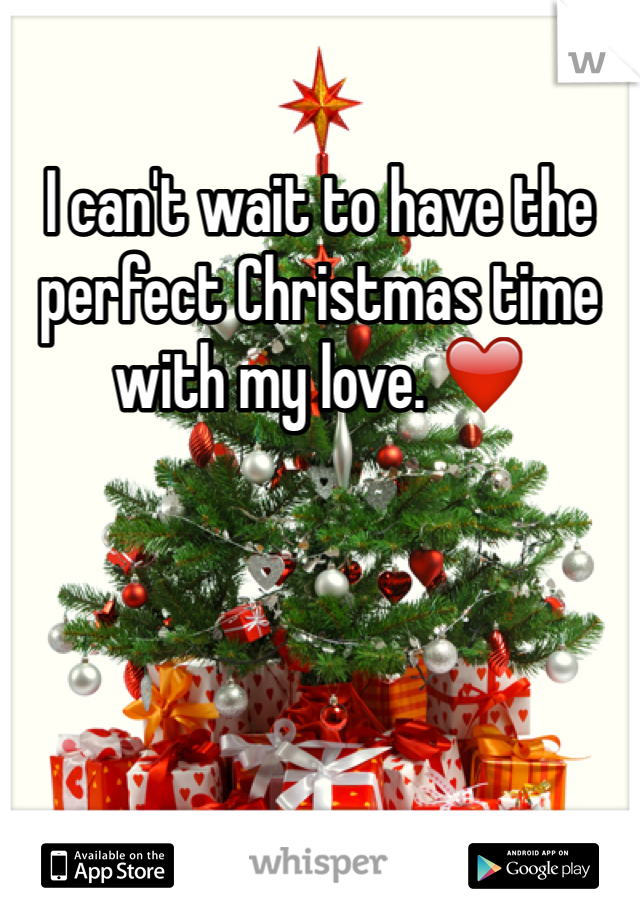 I can't wait to have the perfect Christmas time with my love. ❤️