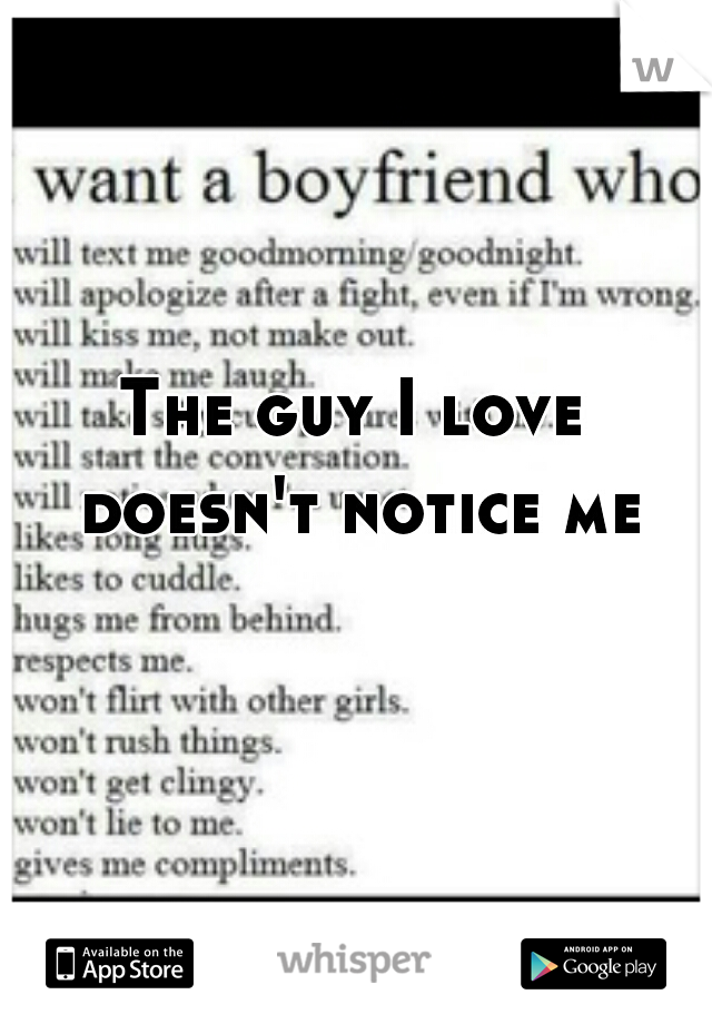 The guy I love doesn't notice me
