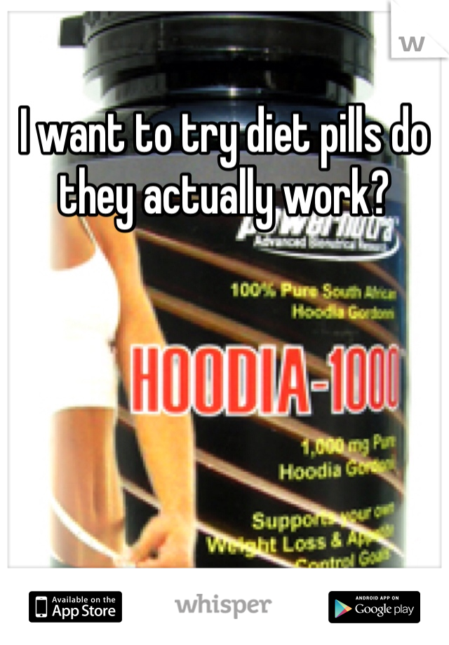 I want to try diet pills do they actually work?