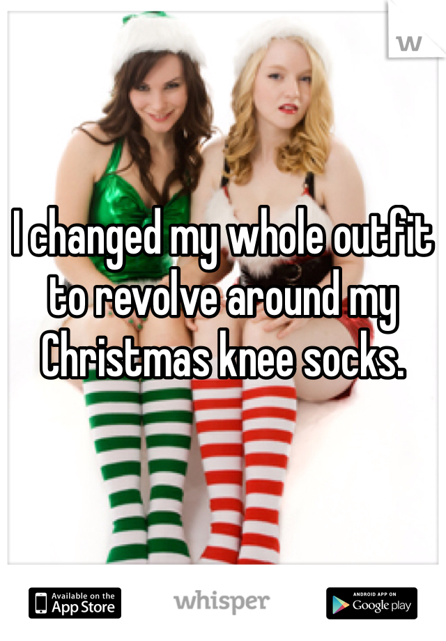 I changed my whole outfit to revolve around my Christmas knee socks.