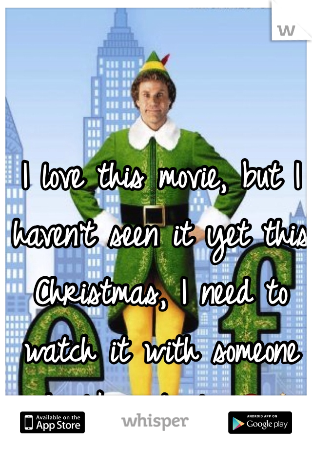I love this movie, but I haven't seen it yet this Christmas, I need to watch it with someone who likes it also.🎅🎄