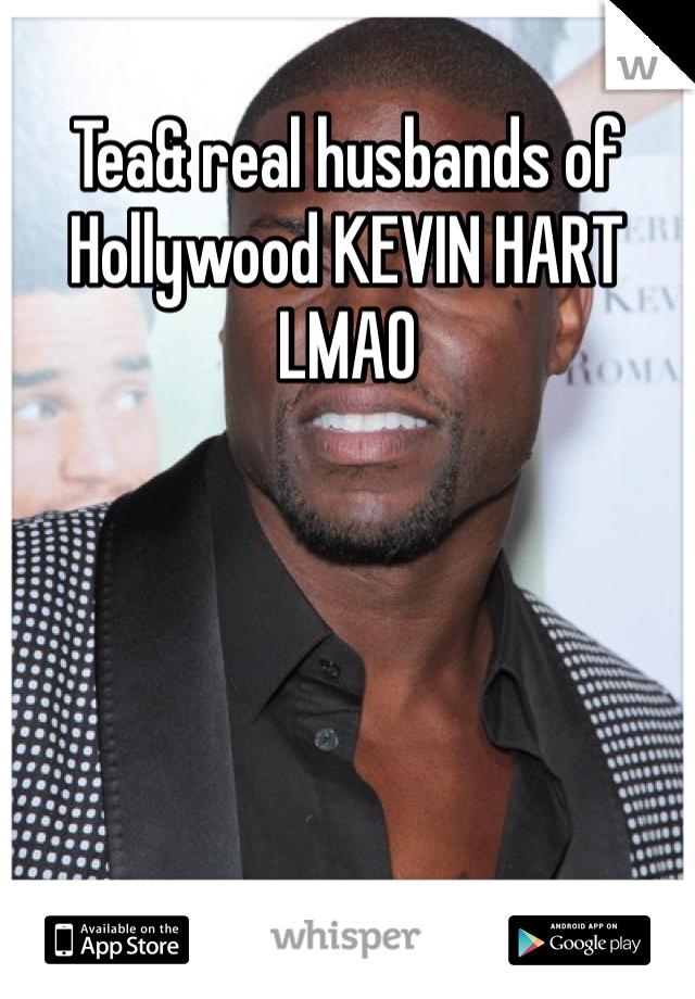 Tea& real husbands of Hollywood KEVIN HART LMAO