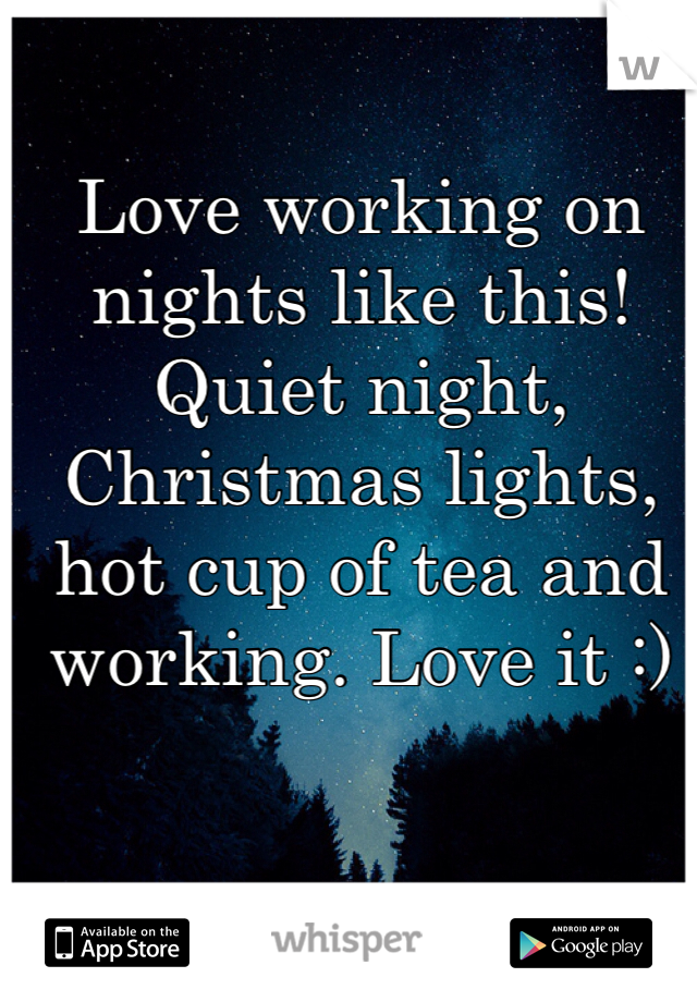 Love working on nights like this! Quiet night, Christmas lights, hot cup of tea and working. Love it :)