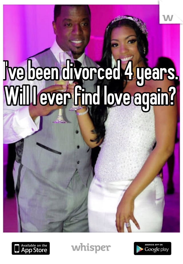 I've been divorced 4 years. Will I ever find love again?