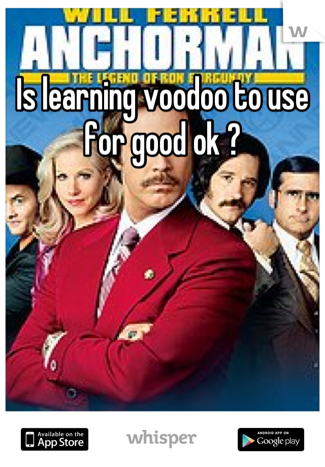 Is learning voodoo to use for good ok ?