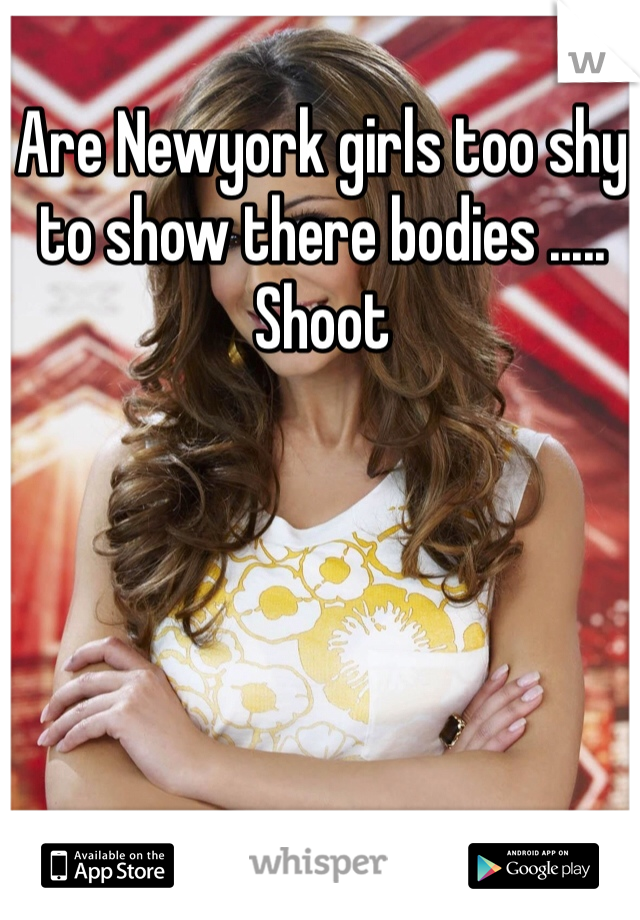 Are Newyork girls too shy to show there bodies ..... Shoot
