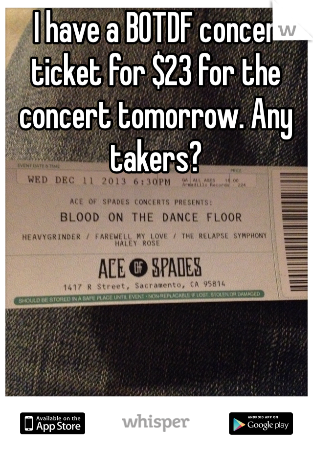 I have a BOTDF concer ticket for $23 for the concert tomorrow. Any takers?
