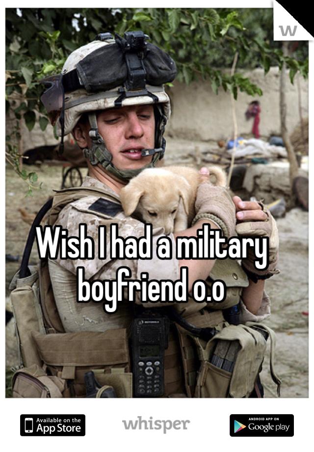 Wish I had a military boyfriend o.o