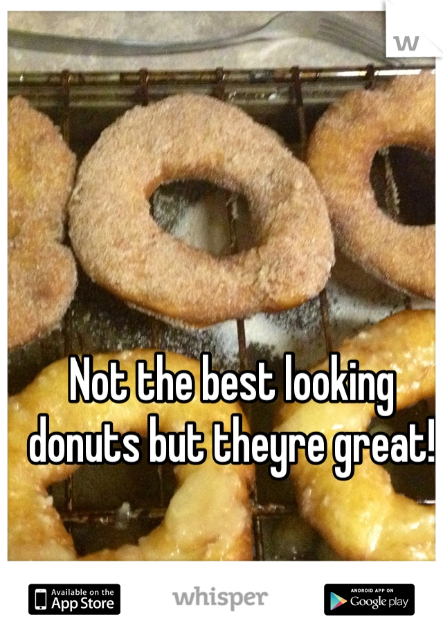 Not the best looking donuts but theyre great!