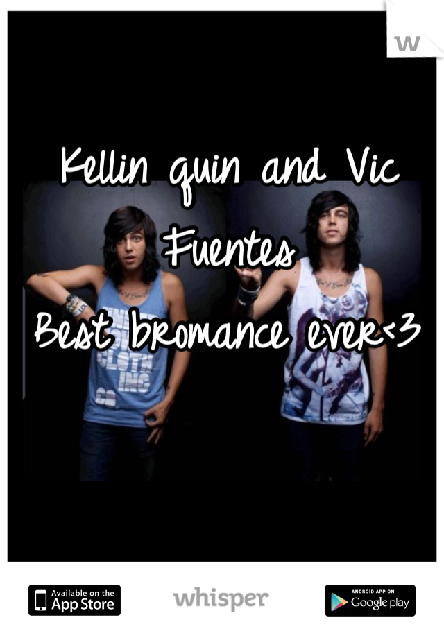 Kellin quin and Vic Fuentes  Best bromance ever<3