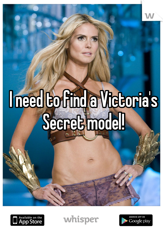 I need to find a Victoria's Secret model!