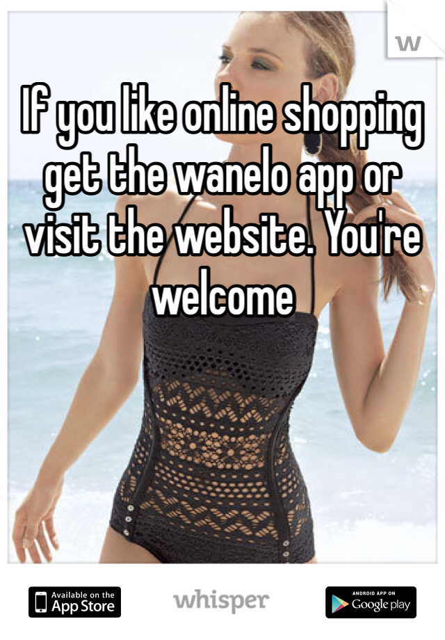If you like online shopping get the wanelo app or visit the website. You're welcome