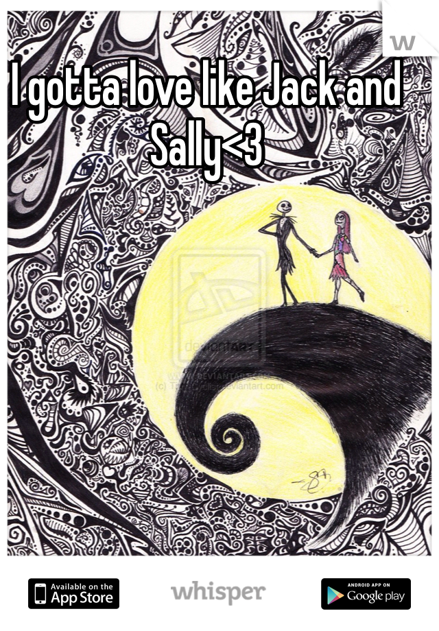 I gotta love like Jack and Sally<3