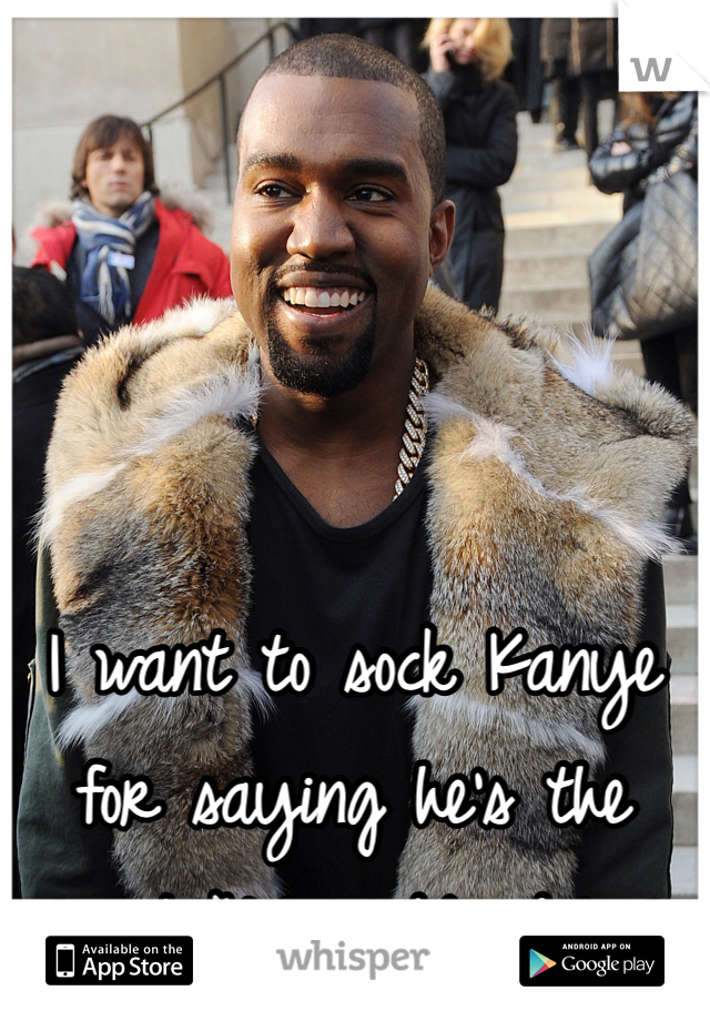 "I want to sock Kanye for saying he's the ""next Nelson Mandela."""