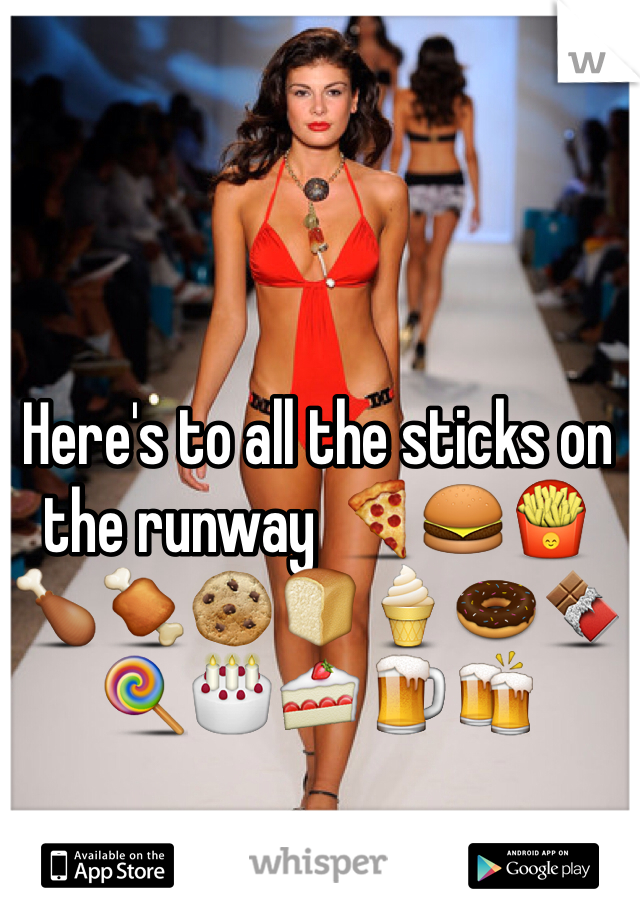 Here's to all the sticks on the runway 🍕🍔🍟🍗🍖🍪🍞🍦🍩🍫🍭🎂🍰🍺🍻