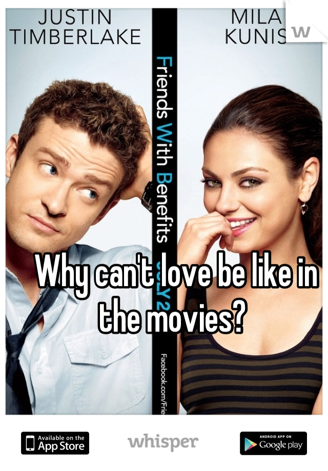 Why can't love be like in the movies?