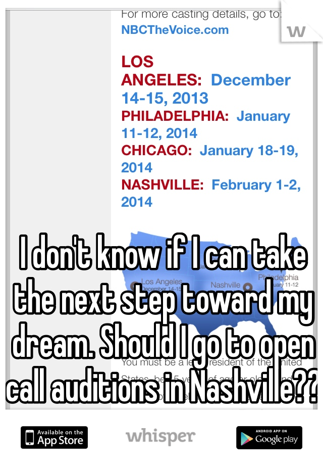 I don't know if I can take the next step toward my dream. Should I go to open call auditions in Nashville??
