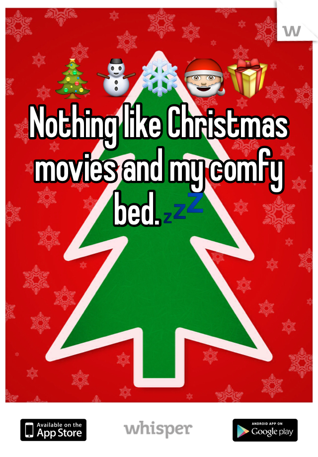 🎄⛄️❄️🎅🎁  Nothing like Christmas movies and my comfy bed.💤