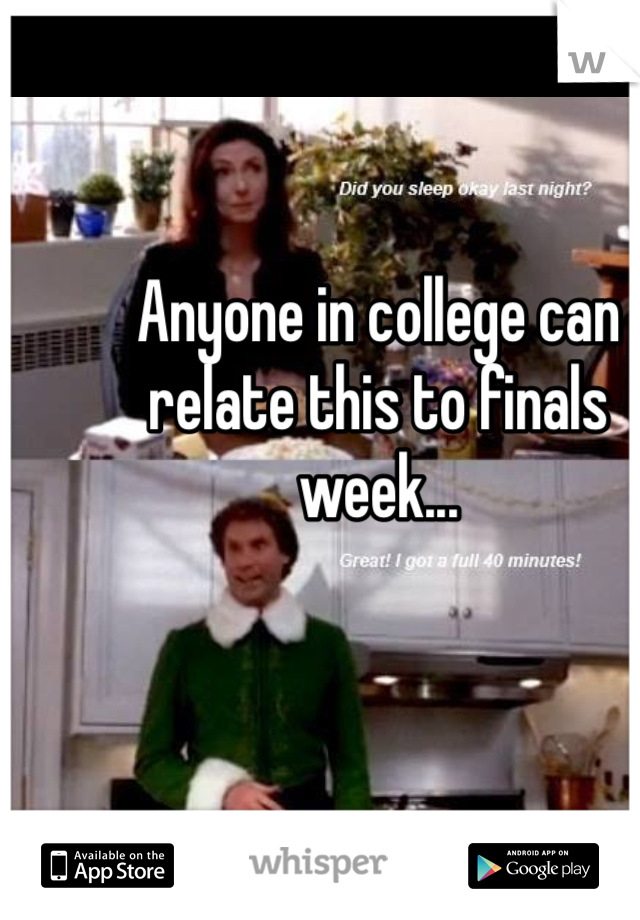 Anyone in college can relate this to finals week...