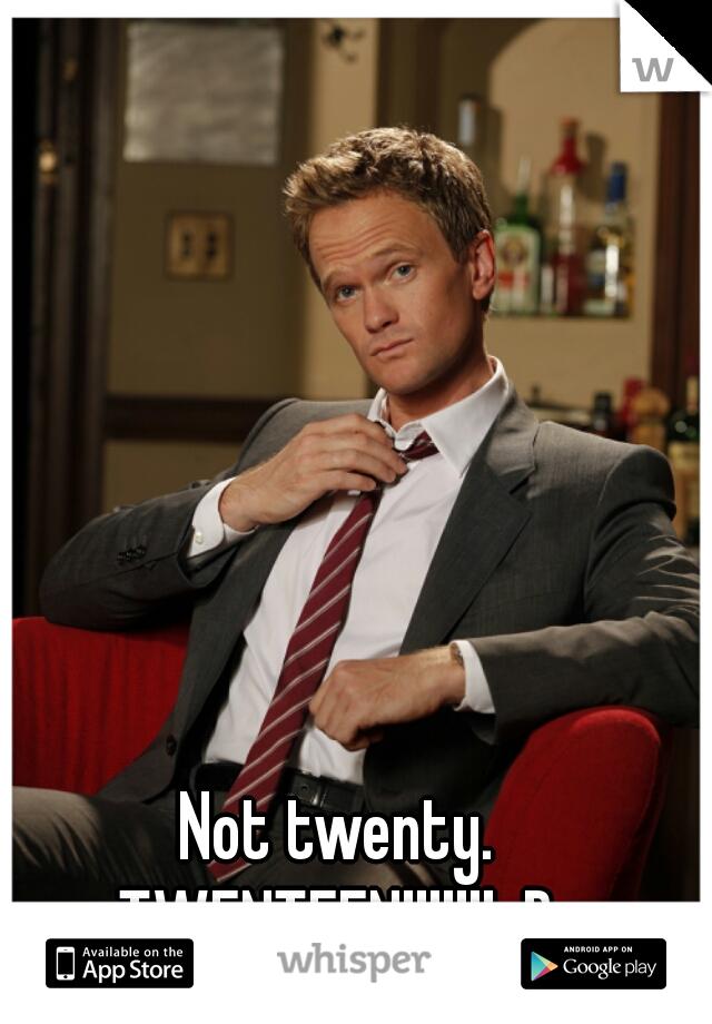 Not Twenty Twenteen D