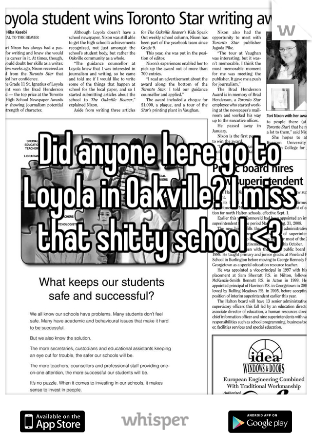Did anyone here go to Loyola in Oakville? I miss that shitty school <3
