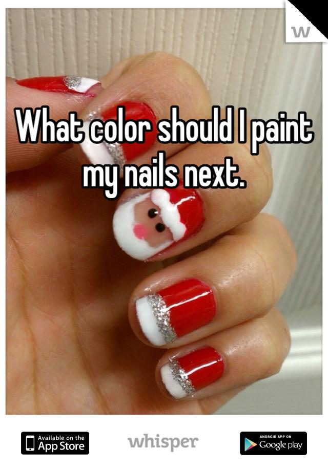 What color should I paint my nails next.