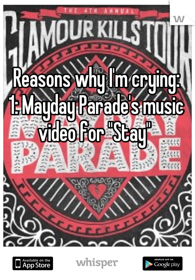 "Reasons why I'm crying: 1: Mayday Parade's music video for ""Stay"""