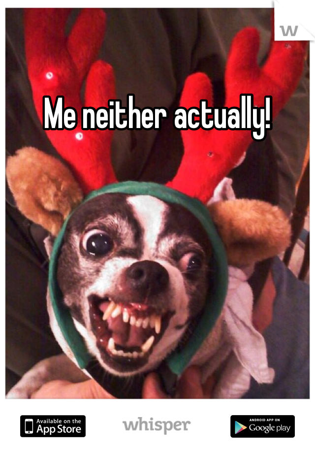 Me neither actually!