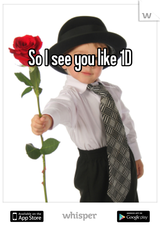 So I see you like 1D