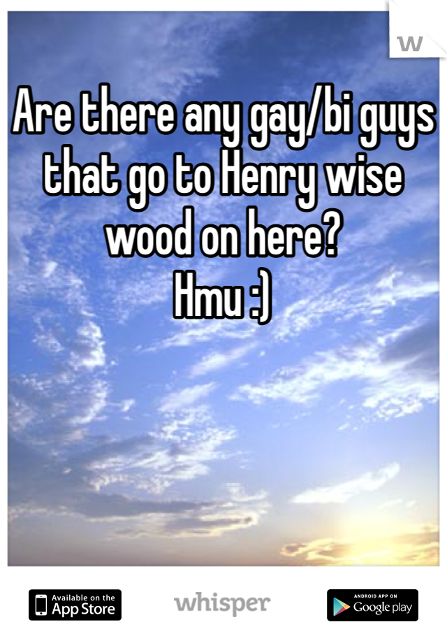 Are there any gay/bi guys that go to Henry wise wood on here? Hmu :)