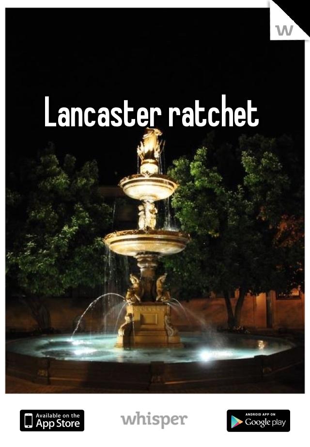 Lancaster ratchet