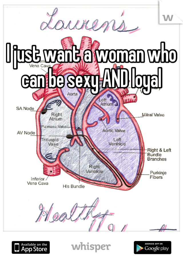 I just want a woman who can be sexy AND loyal