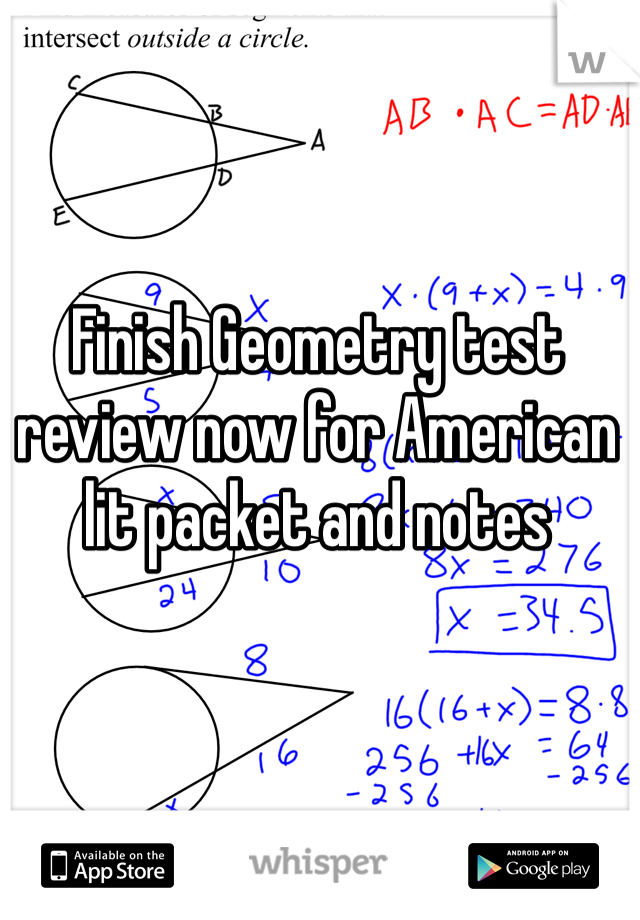 Finish Geometry test review now for American lit packet and notes