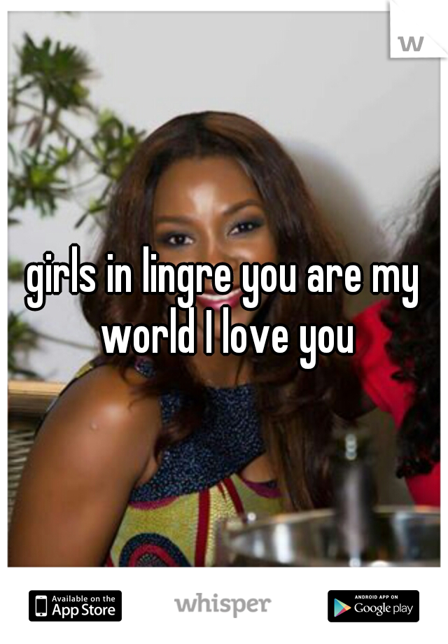 girls in lingre you are my world I love you