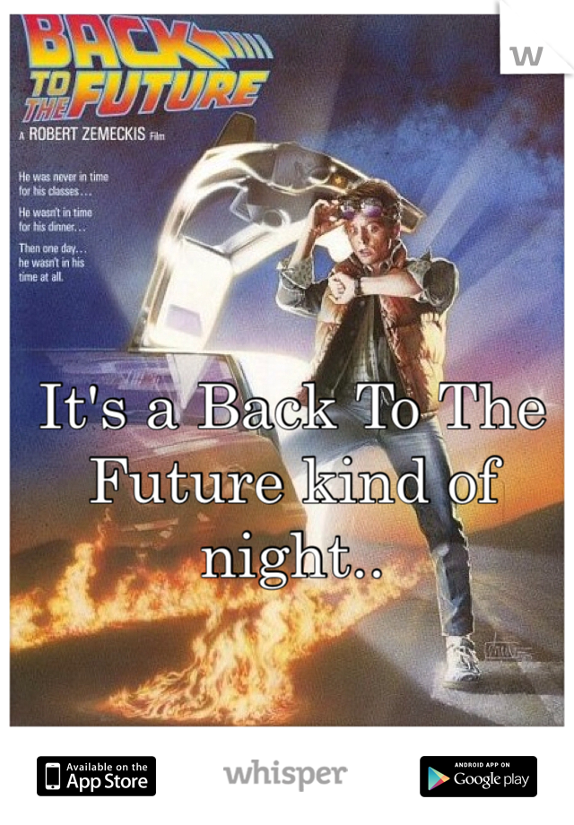 It's a Back To The Future kind of night..