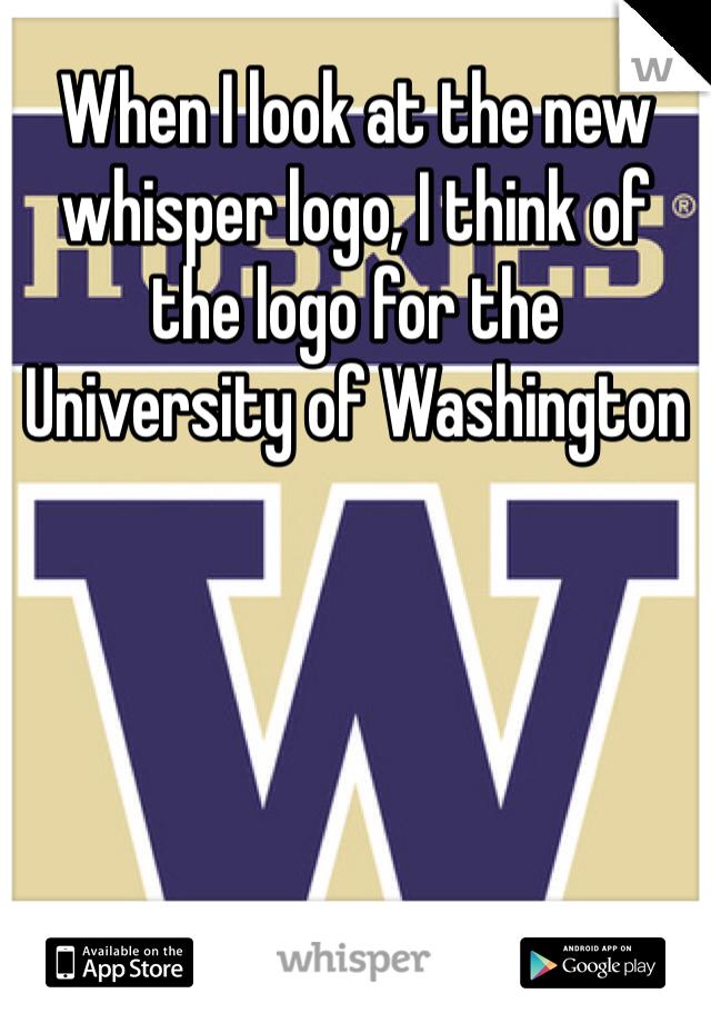 When I look at the new whisper logo, I think of the logo for the University of Washington