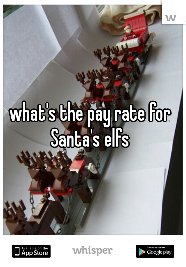 what's the pay rate for Santa's elfs