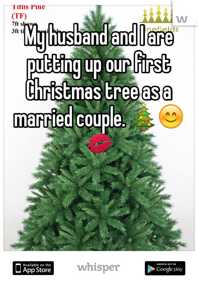 My husband and I are putting up our first Christmas tree as a married couple. 🎄😊💋