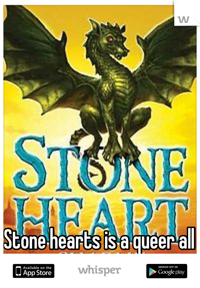 Stone hearts is a queer all assholes burn in hell