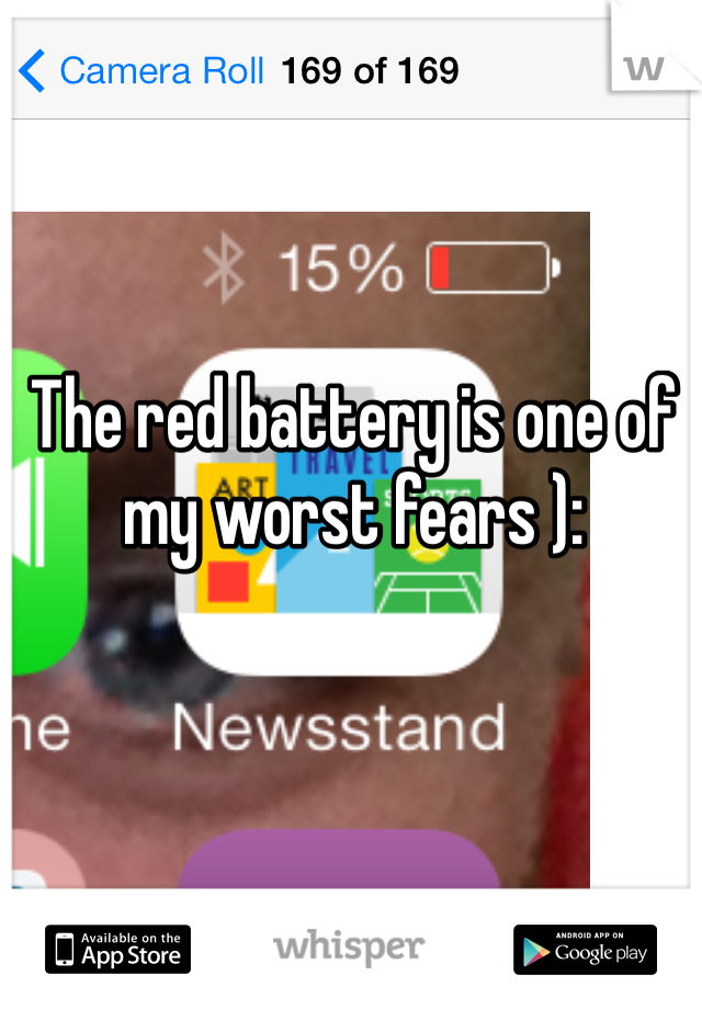 The red battery is one of my worst fears ):
