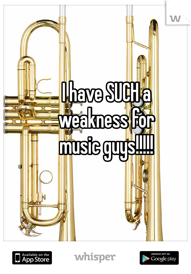 I have SUCH a  weakness for  music guys!!!!!