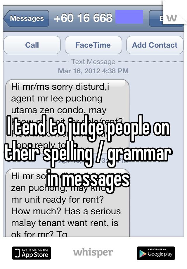 I tend to judge people on their spelling / grammar in messages