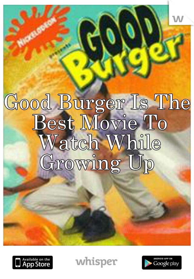 Good Burger Is The Best Movie To Watch While Growing Up