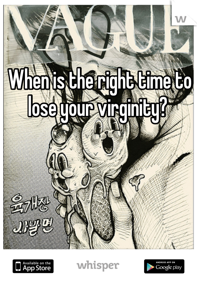 When is the right time to lose your virginity?