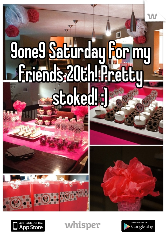 9one9 Saturday for my friends 20th! Pretty stoked! :)