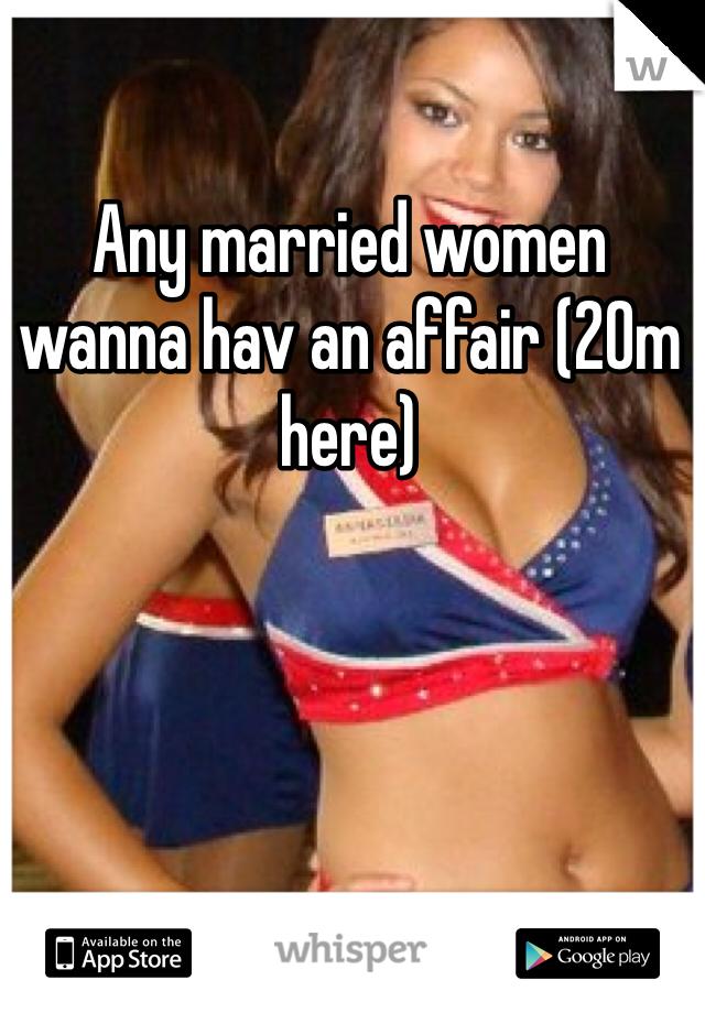 Any married women wanna hav an affair (20m here)